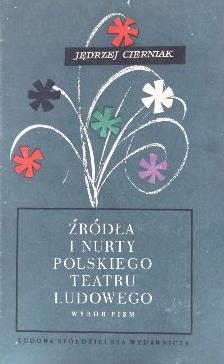 Jędrzej Cierniak, Źródła i nurty polskiego teatru ludowego