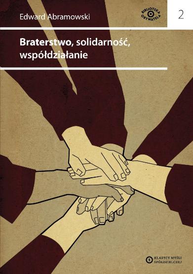 Edward Abramowski, Braterstwo, solidarność, współdziałanie